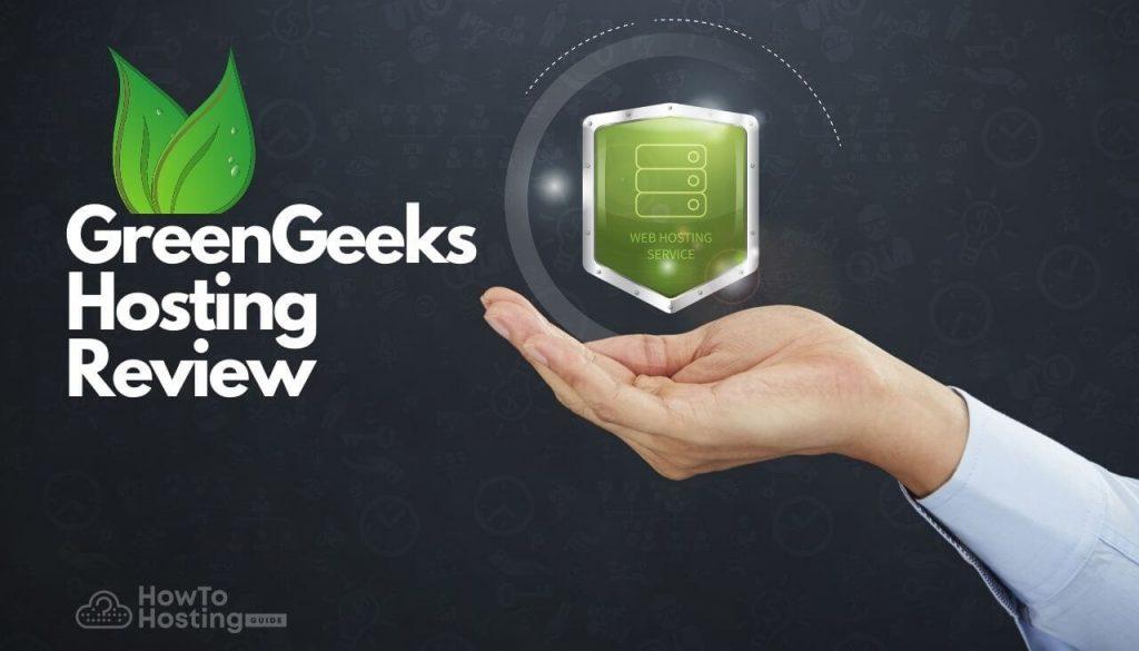 GreenGeeks Hosting Review-howtohosting-guide