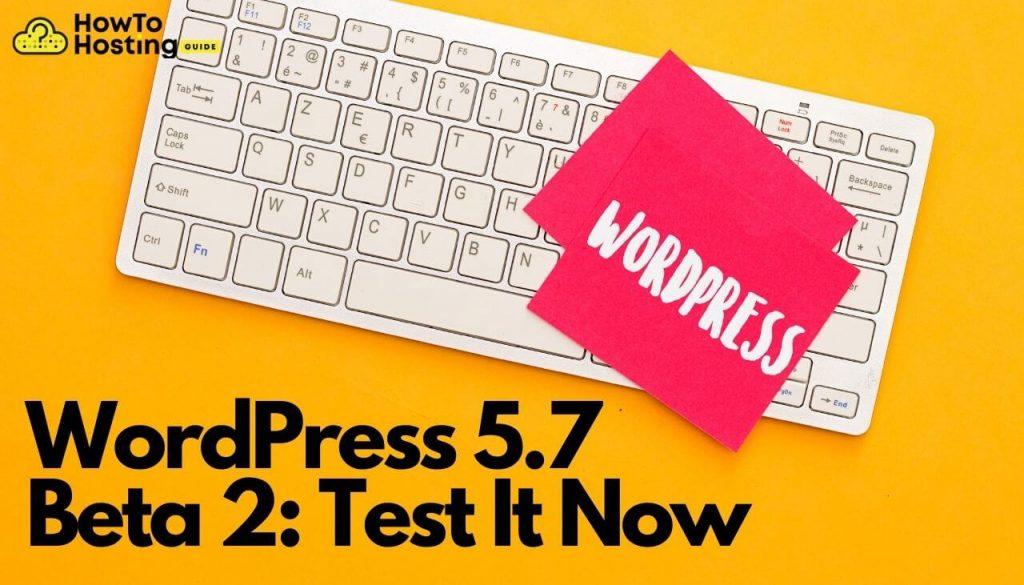 WordPress 5.7 Beta 2