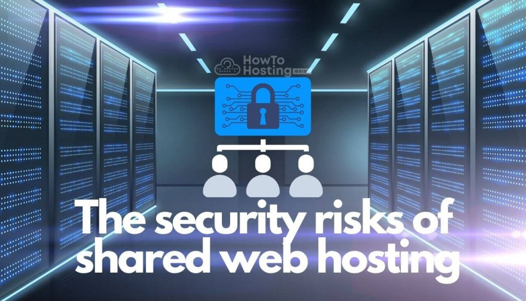 security-risks-of-shared-web-hosting-howtohosting-guide